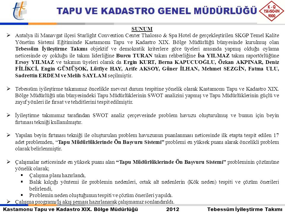 Kastamonu Tapu ve Kadastro XIX. Bölge Müdürlüğü 2012 Tebessüm İyileştirme Takımı SUNUM  Antalya ili Manavgat ilçesi Starlight Convention Center Thalo