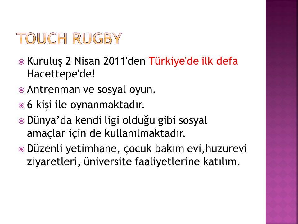  Kuruluş 2 Nisan 2011 den Türkiye de ilk defa Hacettepe de.
