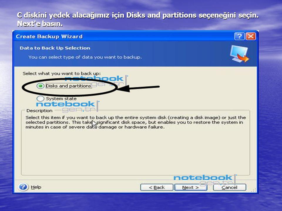 C diskini yedek alacağımız için Disks and partitions seçeneğini seçin. Next'e basın.