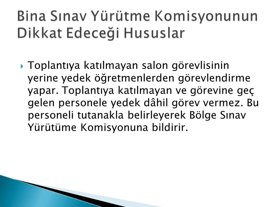  Bölge Sınav Yürütme Komisyonunun vereceği diğer görevleri yapar.
