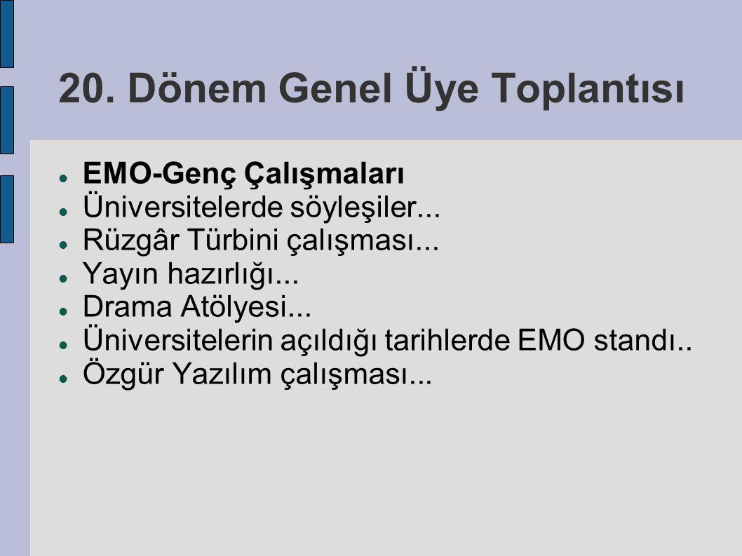 20. Dönem Genel Üye Toplantısı EMO-Genç Çalışmaları Üniversitelerde söyleşiler...