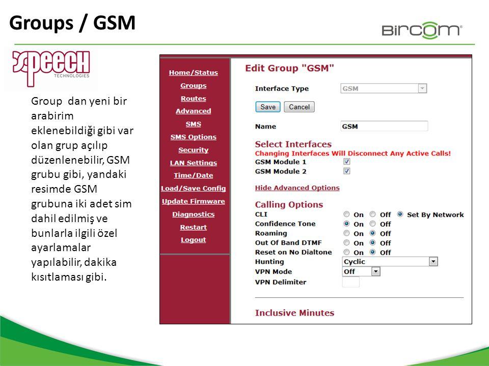 Groups / GSM Group dan yeni bir arabirim eklenebildiği gibi var olan grup açılıp düzenlenebilir, GSM grubu gibi, yandaki resimde GSM grubuna iki adet