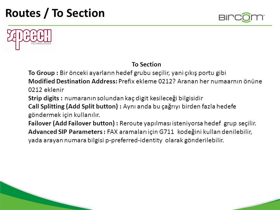 Routes / To Section To Section To Group : Bir önceki ayarların hedef grubu seçilir, yani çıkış portu gibi Modified Destination Address: Prefix ekleme