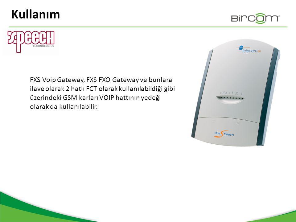 Kullanım FXS Voip Gateway, FXS FXO Gateway ve bunlara ilave olarak 2 hatlı FCT olarak kullanılabildiği gibi üzerindeki GSM karları VOIP hattının yedeğ