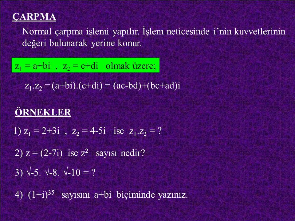 KARMAŞIK SAYILAR KÜMESİNDE İŞLEMLER TOPLAMA-ÇIKARMA İki karmaşık sayının toplamında ve çıkarmasında, gerçel kısımlar kendi aralarında, sanal kısımlar