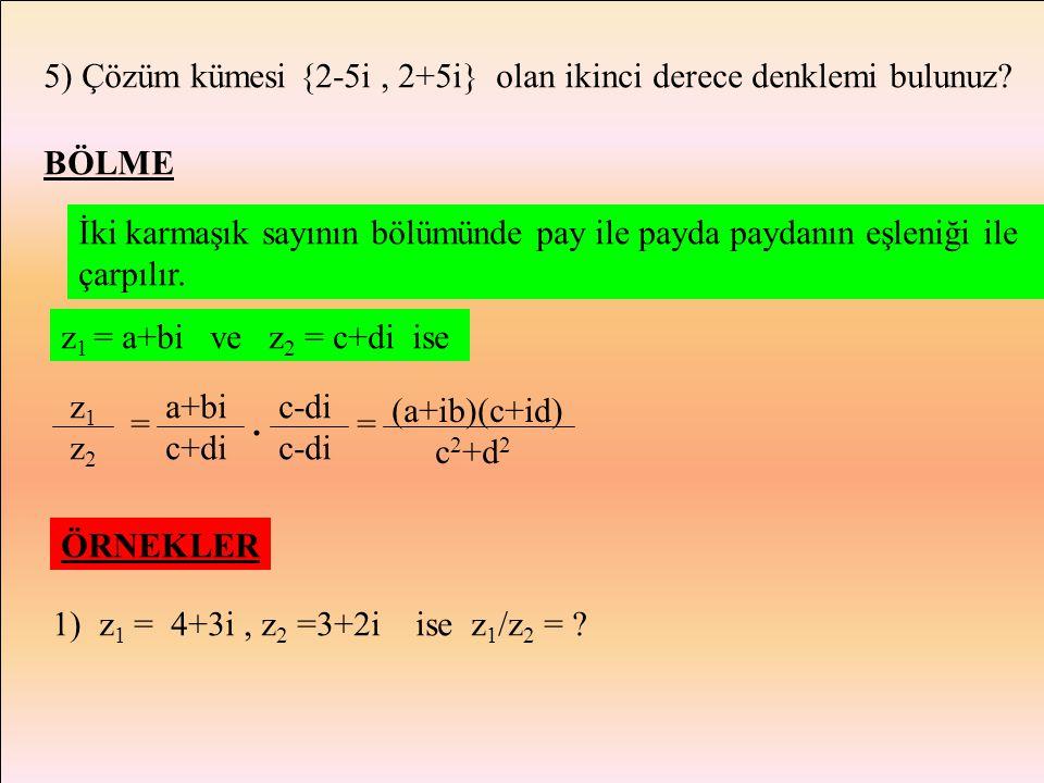 ÇARPMA Normal çarpma işlemi yapılır. İşlem neticesinde i'nin kuvvetlerinin değeri bulunarak yerine konur. z1 z1 = a+bi, z2 z2 = c+di olmak üzere; z 1.