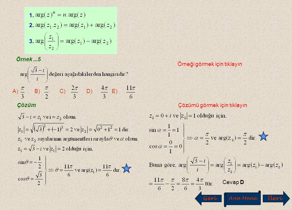 Örnek...3 Örneği görmek için tıklayın Çözüm Çözümü görmek için tıklayın Örnek...4 Örneği görmek için tıklayın A) B) C) D) E) Çözüm Çözümü görmek için
