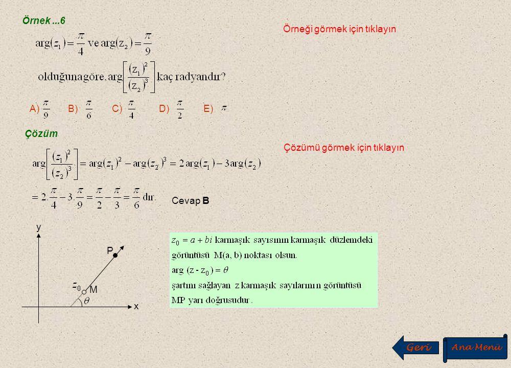 Örnek...5 Örneği görmek için tıklayın A) B) C) D) E) ÇözümÇözümü görmek için tıklayın 1. 2. 3. Cevap D Geri Ana Menü İ leri