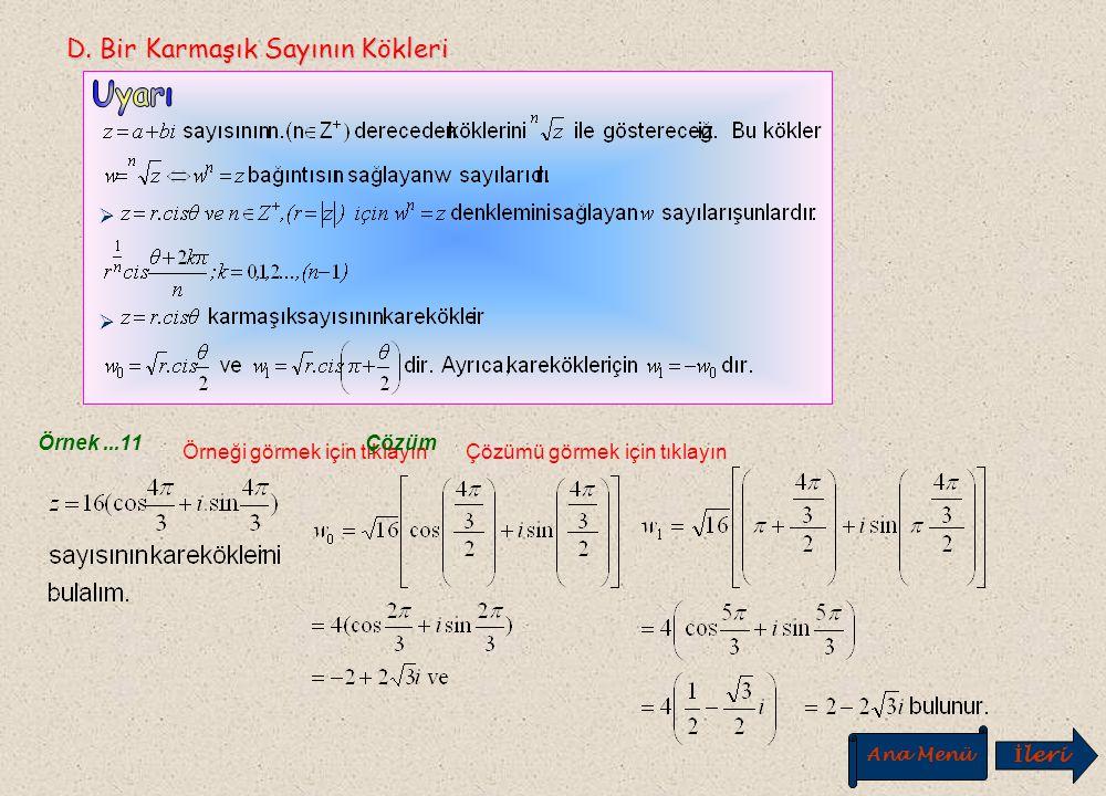 Örnek...9Örneği görmek için tıklayın Çözümü görmek için tıklayın Çözüm Cevap A A) B) C) D) E) Örnek...10 Çözüm Cevap E A) -i B) -1 C) D)i E)1 Geri Ana