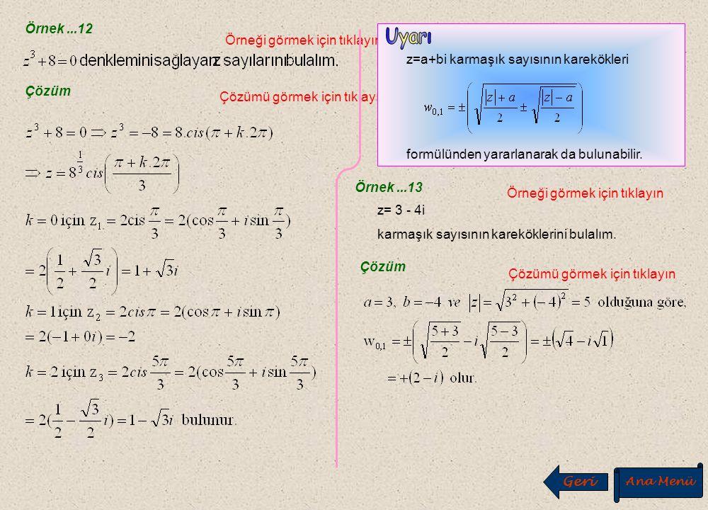 D. Bir Karmaşık Sayının Kökleri D. Bir Karmaşık Sayının Kökleri Örnek...11 Örneği görmek için tıklayınÇözümü görmek için tıklayın Çözüm Ana Menü İ ler