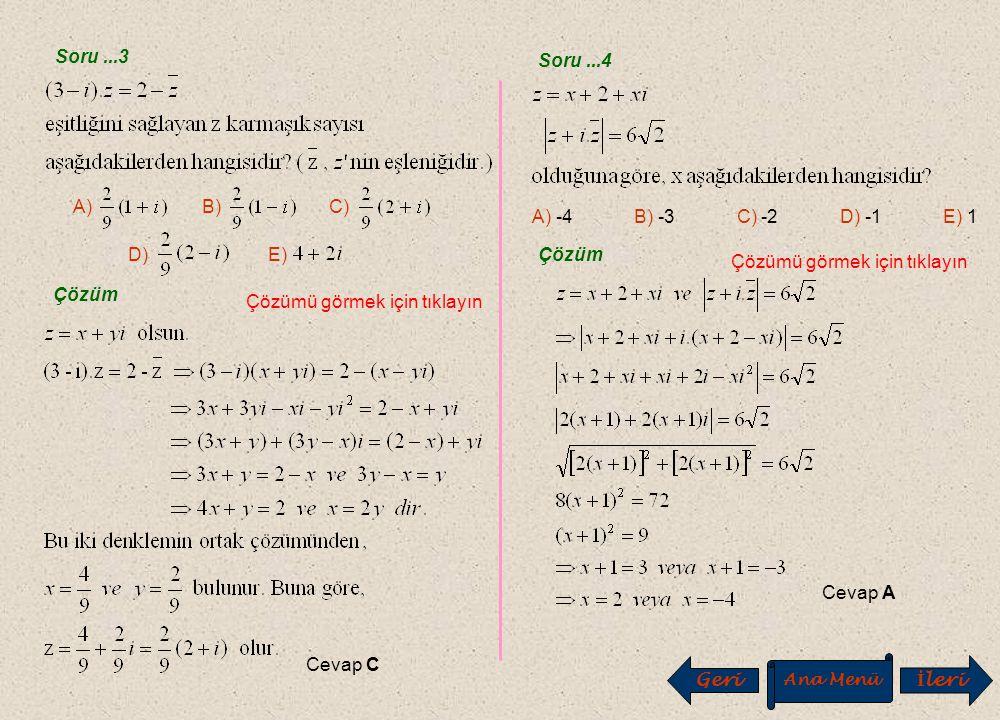 ÇÖZÜMLÜ SORULAR 1 Soru...1 Çözüm Çözümü görmek için tıklayın A) B) C) D) E) Cevap B Soru...2 E) A)B)C) D) Çözüm Çözümü görmek için tıklayın Cevap C An
