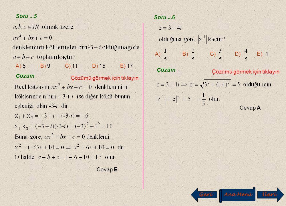 Soru...3 E) A)B)C) D) Çözüm Çözümü görmek için tıklayın Cevap C Soru...4 A) -4 B) -3 C) -2 D) -1 E) 1 Çözüm Çözümü görmek için tıklayın Cevap A Geri A