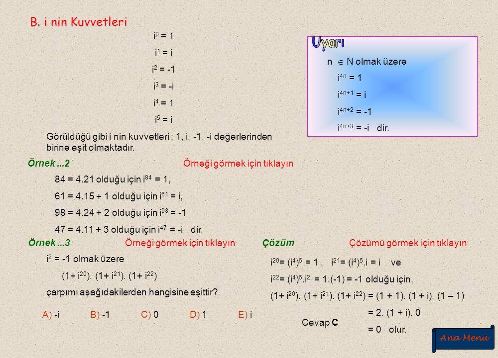 Örnek...12 Örneği görmek için tıklayın Çözüm Çözümü görmek için tıklayın z=a+bi karmaşık sayısının karekökleri formülünden yararlanarak da bulunabilir.