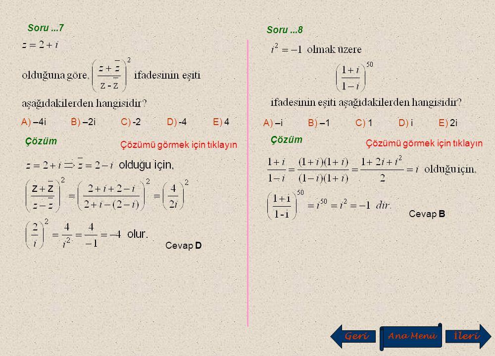 Soru...5 Soru...6 Geri Ana Menü İ leri A) 5 B) 9 C) 11 D) 15 E) 17 Çözüm Çözümü görmek için tıklayın Cevap E A) B) C) D) E) Çözüm Çözümü görmek için t