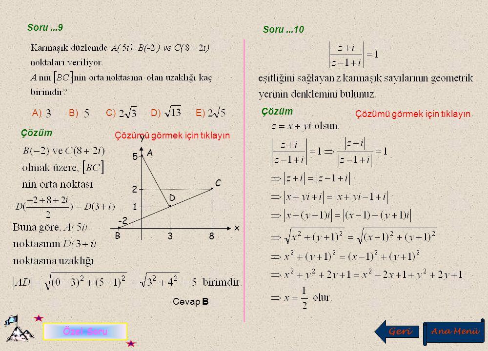 Soru...7 Soru...8 Geri Ana Menü İ leri A) –4i B) –2i C) -2 D) -4 E) 4 Çözüm Çözümü görmek için tıklayın Cevap D Çözüm Çözümü görmek için tıklayın Ceva