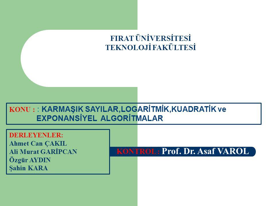 FIRAT ÜNİVERSİTESİ TEKNOLOJİ FAKÜLTESİ DERLEYENLER: Ahmet Can ÇAKIL Ali Murat GARİPCAN Özgür AYDIN Şahin KARA KONTROL : Prof. Dr. Asaf VAROL KONU : :