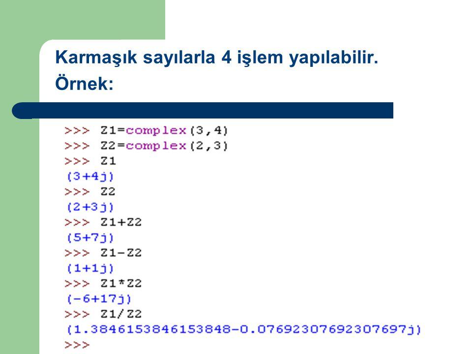 Karmaşık sayılarla 4 işlem yapılabilir. Örnek:
