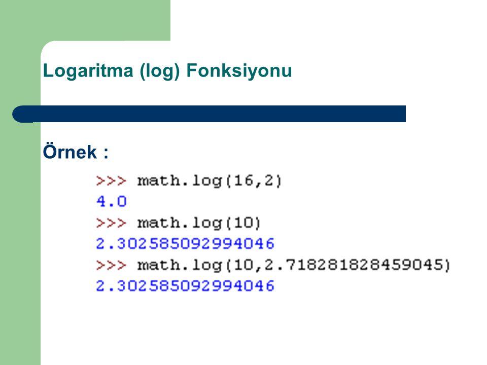 Logaritma (log) Fonksiyonu Örnek :
