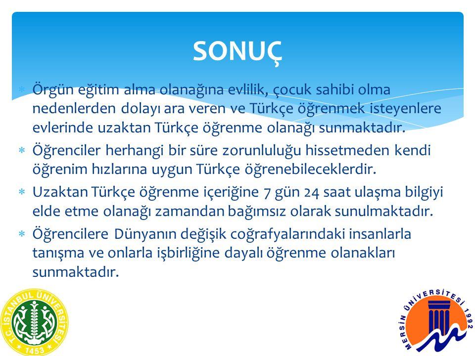  Örgün eğitim alma olanağına evlilik, çocuk sahibi olma nedenlerden dolayı ara veren ve Türkçe öğrenmek isteyenlere evlerinde uzaktan Türkçe öğrenme