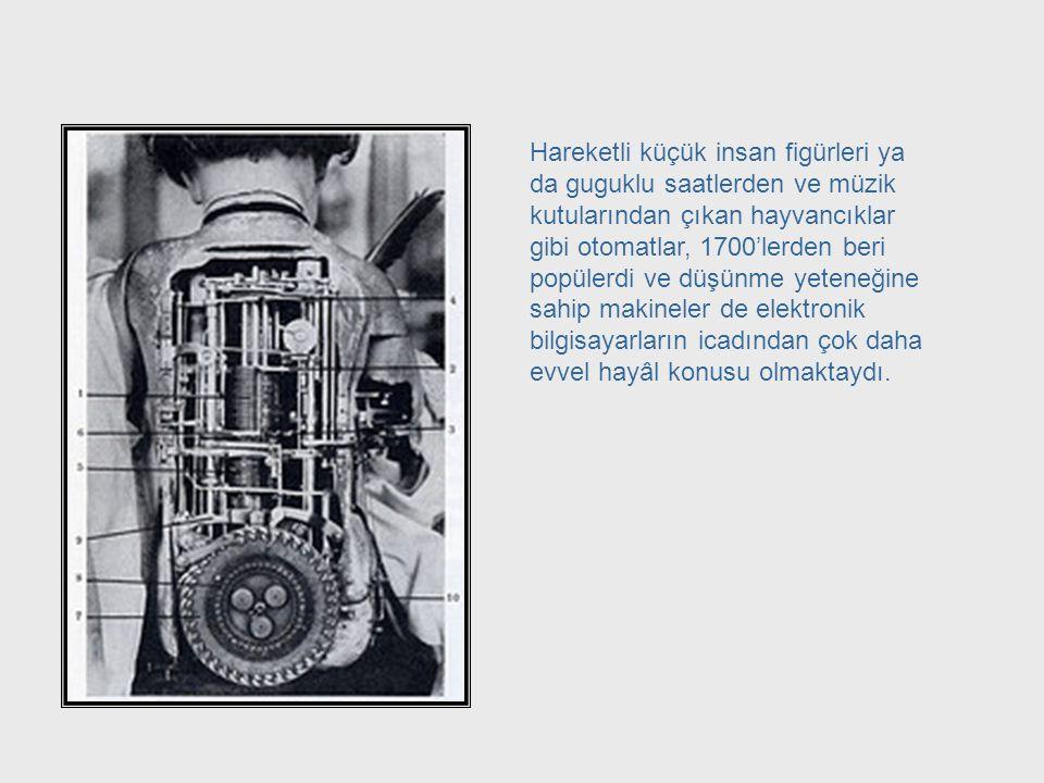 İnsanlar yüzyıllar boyunca, insanların yaptıkları işlere yardımcı olacak makineler tasarlamışlardır. Ve bu işler yalnızca kas gücü gerektiren görevler