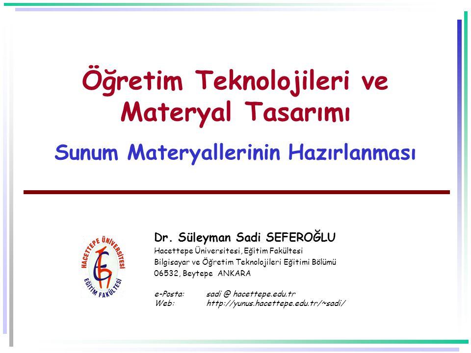 Öğretim Teknolojileri ve Materyal Tasarımı Sunum Materyallerinin Hazırlanması Dr.