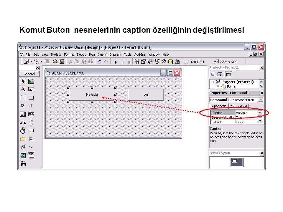 Komut Buton nesnelerinin caption özelliğinin değiştirilmesi