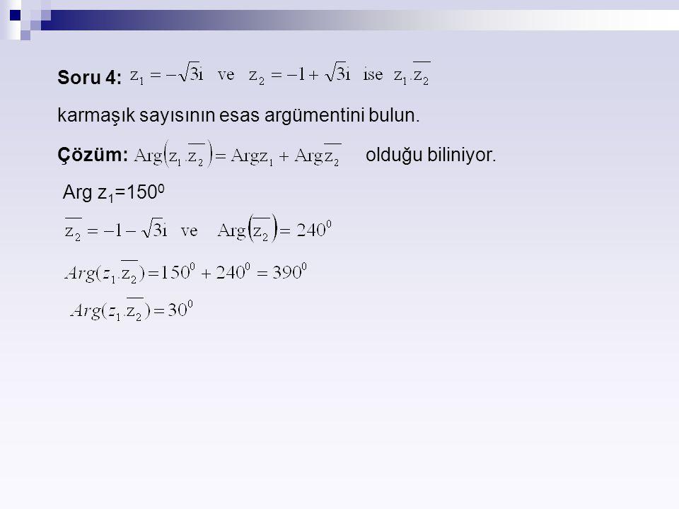 Soru 4: karmaşık sayısının esas argümentini bulun. Çözüm: olduğu biliniyor. Arg z 1 =150 0