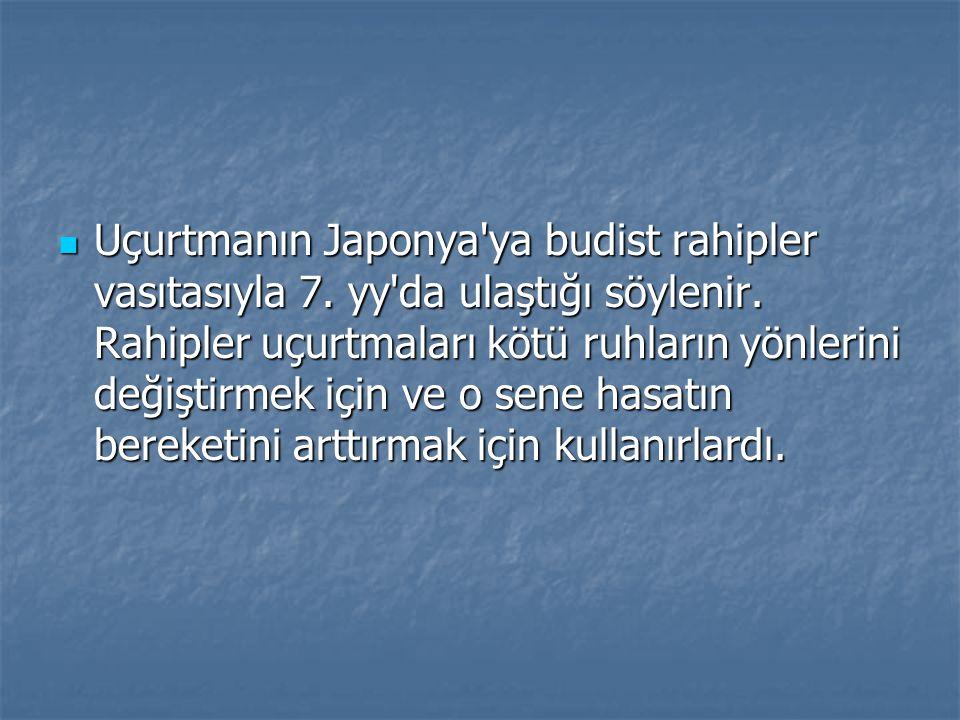 Uçurtmanın Japonya ya budist rahipler vasıtasıyla 7.