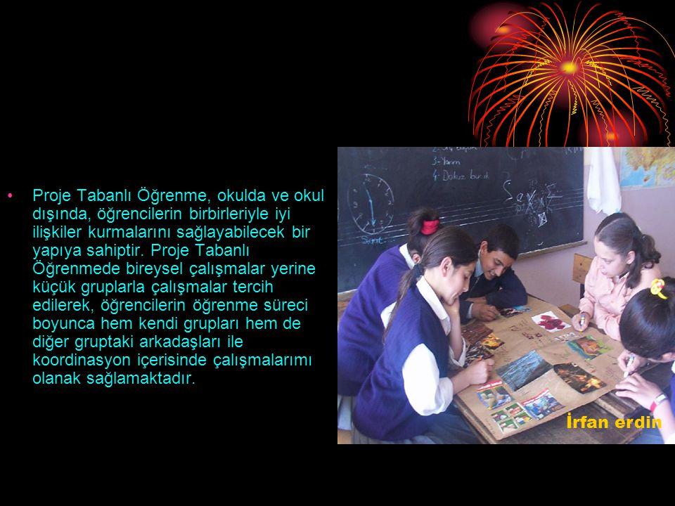 Proje Tabanlı Öğrenme, okulda ve okul dışında, öğrencilerin birbirleriyle iyi ilişkiler kurmalarını sağlayabilecek bir yapıya sahiptir. Proje Tabanlı