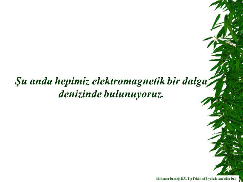 CEP TELEFONLARI VE BAZ İSTASYONLARINA İLİŞKİN TEKNİK BİLGİLER Süleyman Daşdağ, D.Ü.