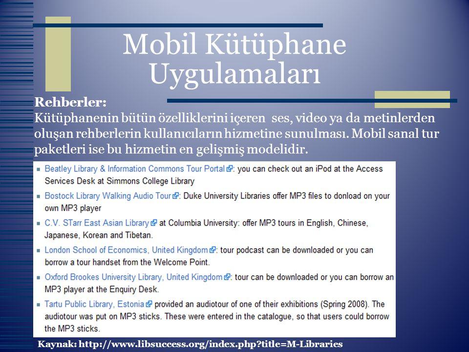 Mobil Kütüphane Uygulamaları Rehberler: Kütüphanenin bütün özelliklerini içeren ses, video ya da metinlerden oluşan rehberlerin kullanıcıların hizmeti