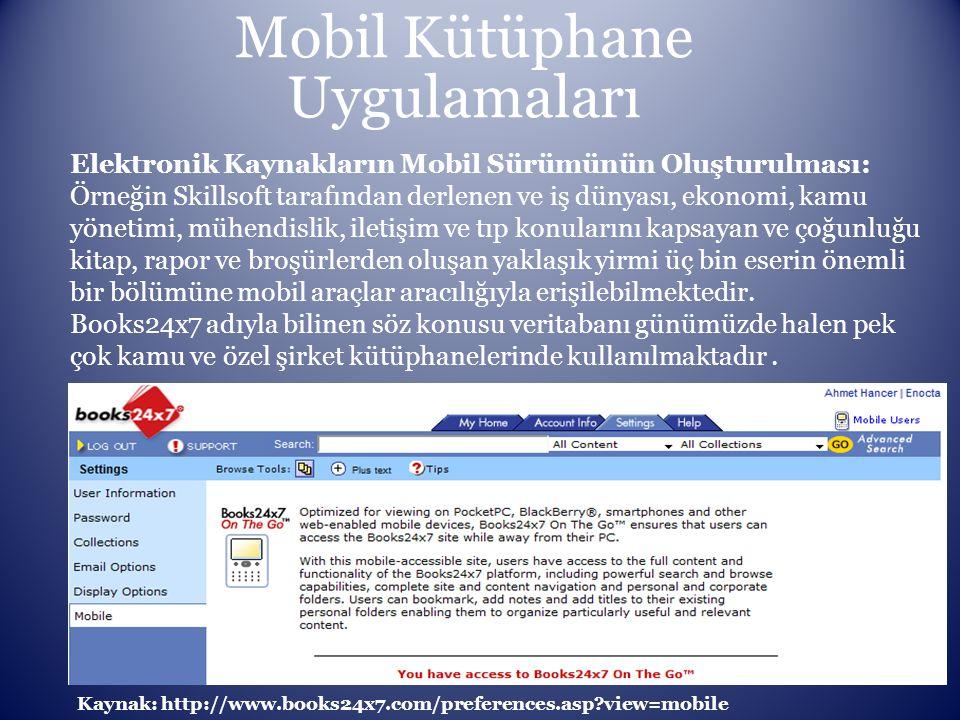 Mobil Kütüphane Uygulamaları Elektronik Kaynakların Mobil Sürümünün Oluşturulması: Örneğin Skillsoft tarafından derlenen ve iş dünyası, ekonomi, kamu