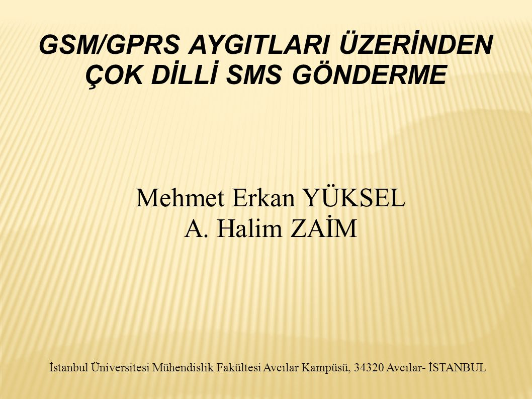 GSM/GPRS AYGITLARI ÜZERİNDEN ÇOK DİLLİ SMS GÖNDERME Mehmet Erkan YÜKSEL A.