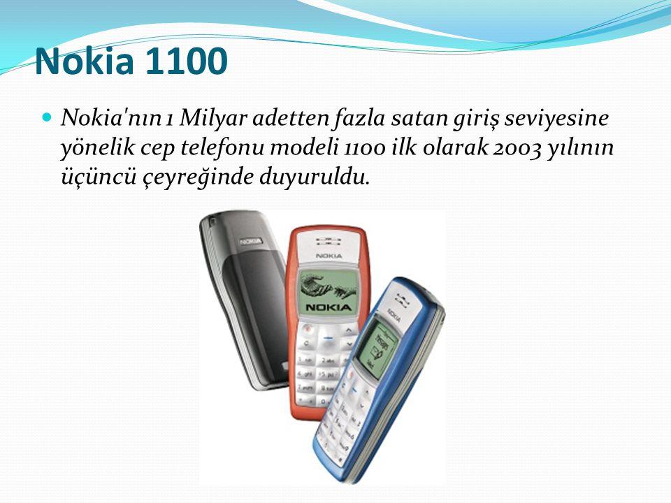 Nokia 1100 Nokia'nın 1 Milyar adetten fazla satan giriş seviyesine yönelik cep telefonu modeli 1100 ilk olarak 2003 yılının üçüncü çeyreğinde duyuruld