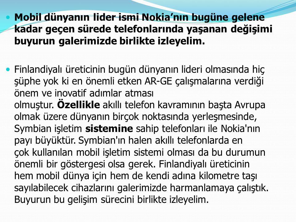 Mobil dünyanın lider ismi Nokia'nın bugüne gelene kadar geçen sürede telefonlarında yaşanan değişimi buyurun galerimizde birlikte izleyelim. Finlandiy