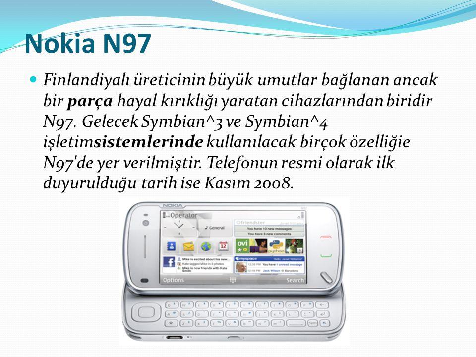 Nokia N97 Finlandiyalı üreticinin büyük umutlar bağlanan ancak bir parça hayal kırıklığı yaratan cihazlarından biridir N97. Gelecek Symbian^3 ve Symbi