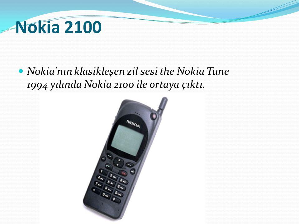 Nokia 2100 Nokia'nın klasikleşen zil sesi the Nokia Tune 1994 yılında Nokia 2100 ile ortaya çıktı.