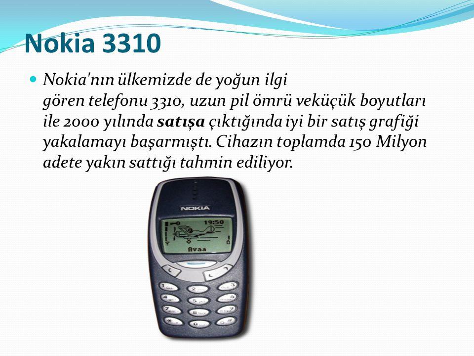 Nokia 3310 Nokia'nın ülkemizde de yoğun ilgi gören telefonu 3310, uzun pil ömrü veküçük boyutları ile 2000 yılında satışa çıktığında iyi bir satış gra