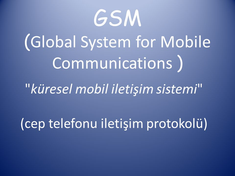 GSM Devre anahtarlama kullanır Hücresel ağlarla iletişim
