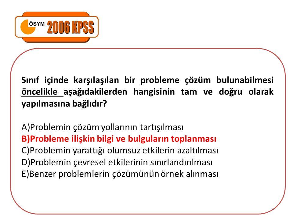 Sınıf içinde karşılaşılan bir probleme çözüm bulunabilmesi öncelikle aşağıdakilerden hangisinin tam ve doğru olarak yapılmasına bağlıdır? A)Problemin
