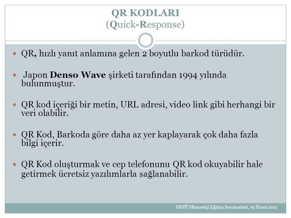 QR KODLARI (Quick-Response) QR, hızlı yanıt anlamına gelen 2 boyutlu barkod türüdür. Japon Denso Wave şirketi tarafından 1994 yılında bulunmuştur. QR