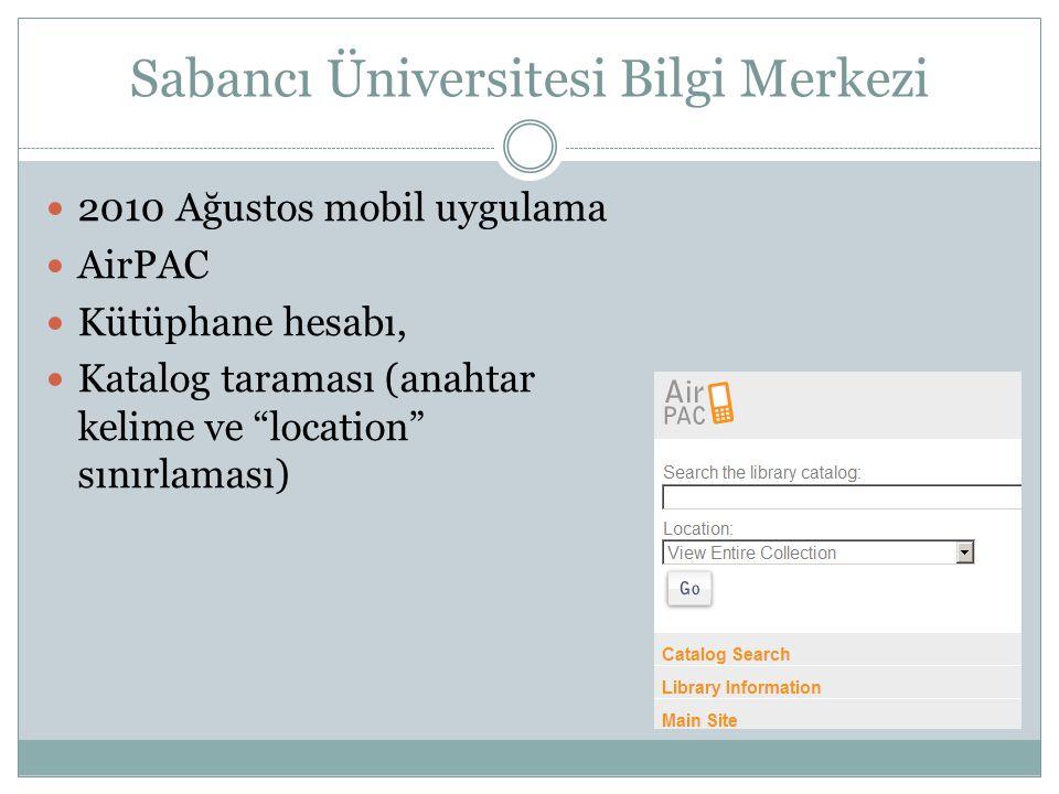 """Sabancı Üniversitesi Bilgi Merkezi 2010 Ağustos mobil uygulama AirPAC Kütüphane hesabı, Katalog taraması (anahtar kelime ve """"location"""" sınırlaması)"""
