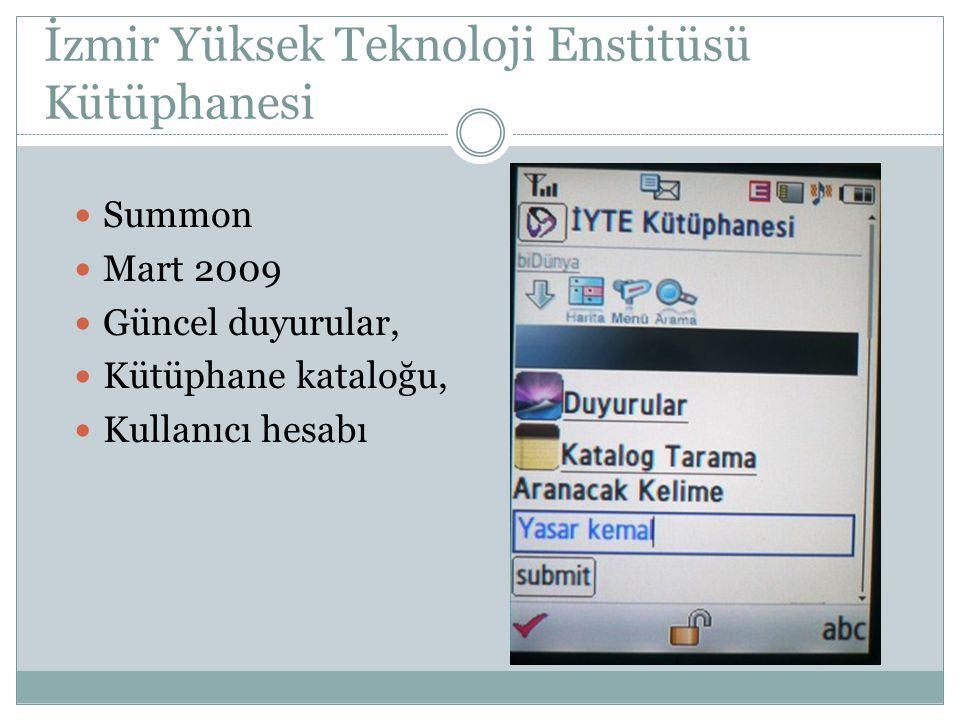 İzmir Yüksek Teknoloji Enstitüsü Kütüphanesi Summon Mart 2009 Güncel duyurular, Kütüphane kataloğu, Kullanıcı hesabı