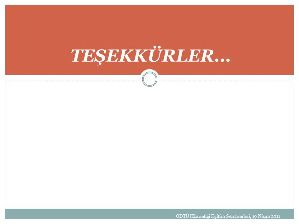 ODTÜ Hizmetiçi Eğitim Seminerleri, 19 Nisan 2011 TEŞEKKÜRLER...
