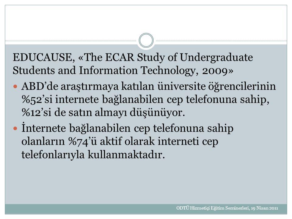 EDUCAUSE, «The ECAR Study of Undergraduate Students and Information Technology, 2009» ABD'de araştırmaya katılan üniversite öğrencilerinin %52'si inte
