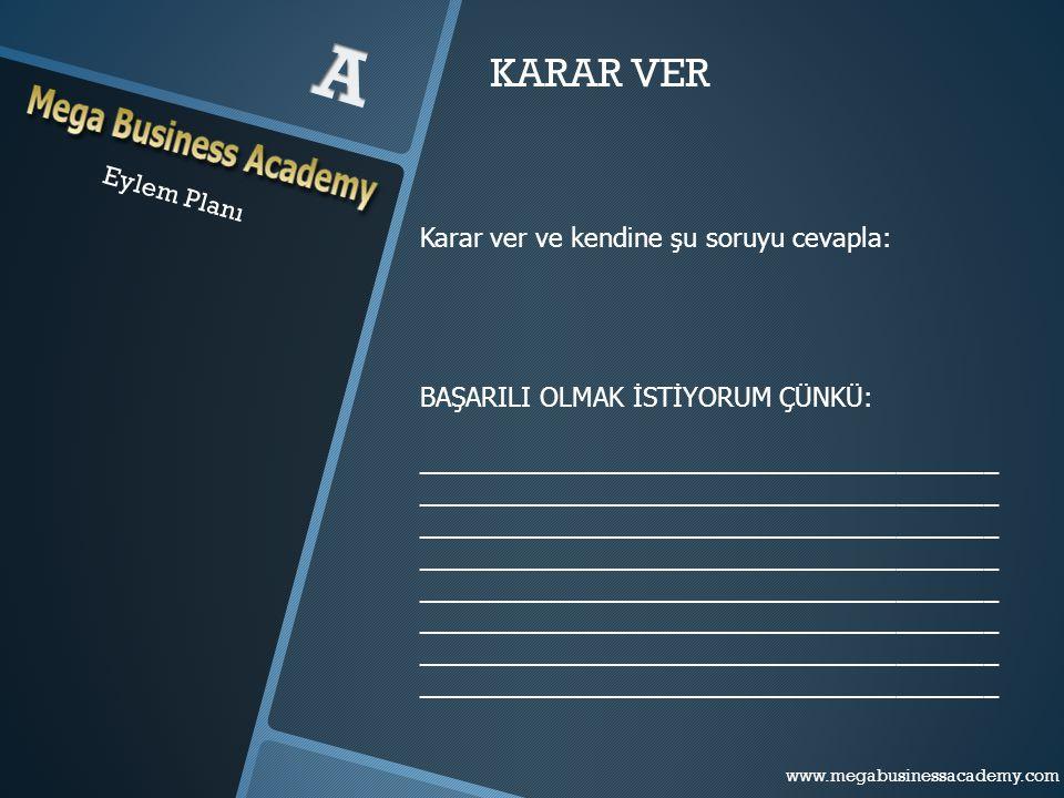 Eylem Planı www.megabusinessacademy.com – Eylem Planı HAYAL KUR Çocukken, gençken veya şimdi kurduğun hayallerini hatırla.