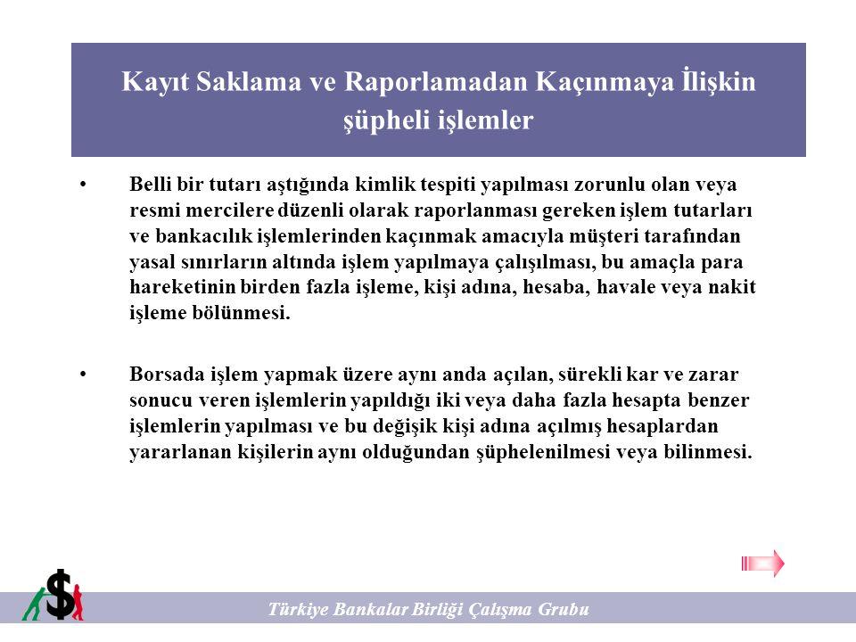Kayıt Saklama ve Raporlamadan Kaçınmaya İlişkin şüpheli işlemler Türkiye Bankalar Birliği Çalışma Grubu Belli bir tutarı aştığında kimlik tespiti yapı
