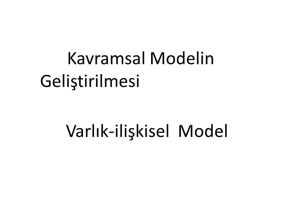 Kavramsal Veri Modeli Yüksek Seviyede Veri Modelinin geliştirilmesinin başlıca amacı,verilerin kullanıcı algılamasını desteklemek,veri tabanı tasarımı ile bağlı daha ayrıntılı teknik yönleri gizlemektir Kavramsal Veri Modeli, Veri tabanının yapısını, bu veri tabanında işlemlerin yapılması ve güncellenmesini ifade eden kavramlar kümesidir Kavramsal Veri Modeli, VTYS'den ve bu sistemin çalıştığı donanım ortamından bağımsızdır Chen tarafından geliştirilmiştir (1976)