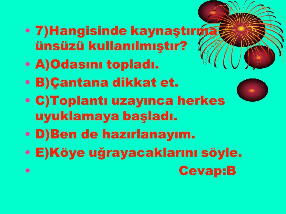 28)Hangisinde ses türemesi vardır? A)zehroldu B)selamlar C)sırroldu D)kahretti E)hükmetti Cevap:C