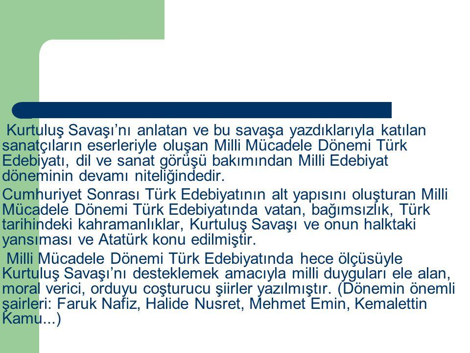 Kurtuluş Savaşı'nı anlatan ve bu savaşa yazdıklarıyla katılan sanatçıların eserleriyle oluşan Milli Mücadele Dönemi Türk Edebiyatı, dil ve sanat görüş